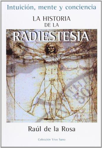 La Historia De La Radiestesia (Vivo Sano (integralia))