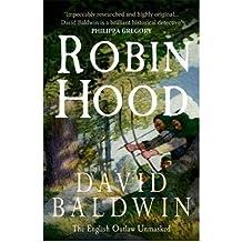 [(Robin Hood: The English Outlaw Unmasked )] [Author: David Baldwin] [Jun-2010]