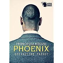 Phoenix - Operazione Parrot -