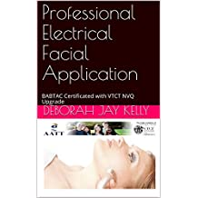 Professional Electrical Facial Application: BABTAC Certificated with VTCT NVQ Upgrade (Third)