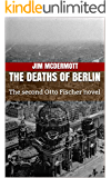 The Deaths of Berlin: The second Otto Fischer novel