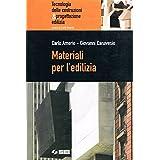 Materiali per l'edilizia. Per le Scuole superiori