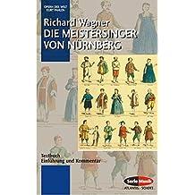 Die Meistersinger von Nürnberg: Textbuch - Einführung und Kommentar. WWV 96. Textbuch/Libretto. (Opern der Welt)