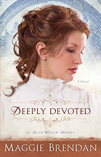 Deeply Devoted (The Blue Willow Brides Book #1): A Novel: Volume 1 (Mail Order Brides Holland)