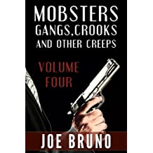 Mobsters, Gangs, Crooks, and Other Creeps-Volume 4 (Mobsters, Gangs, Crooks and Other Creeps) (English Edition)