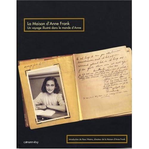 La Maison d'Anne Frank : Un voyage illustré dans le monde d'Anne