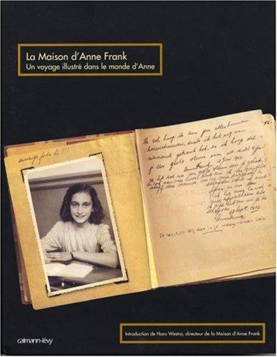 La Maison d'Anne Frank : Un voyage illustré dans le monde d'Anne par Hansje Galesloot