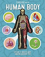 Inside Out Human Body: Explore the World's Most Amazing Machine-