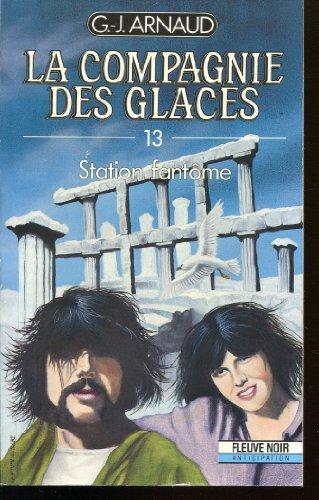 La compagnie des glaces n° 13 : Station fantôme