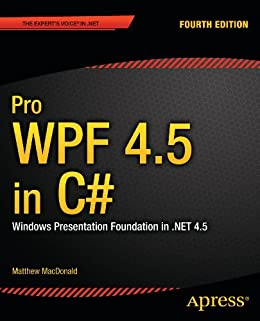 Pro WPF 4.5 in C#: Windows Presentation Foundation in .NET 4.5 par [MacDonald, Matthew]
