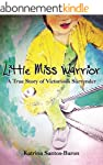 Little Miss Warrior: A True Story of...