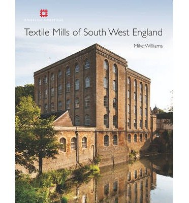 [(Textile Mills of South West England)] [ By (author) Mike Williams ] [November, 2013]