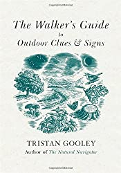 By Tristan Gooley The Walker's Guide to Outdoor Clues and Signs