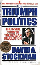 The Triumph Of Politics: The Inside Story of the Reagan Revolution by David Alan Stockman (1987-01-01)