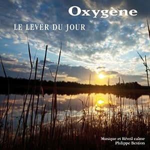 Collection Oxygène Vol.1 : Le Lever du jour - Musique et reveil calme