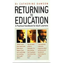 Returning To Education: A Practical Handbook for Adult Learners