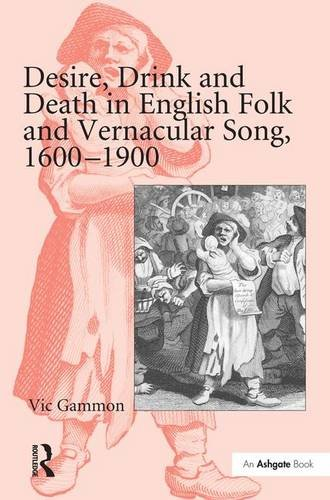 desire-drink-and-death-in-english-folk-and-vernacular-song-1600-1900