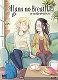 Hana no Breath T02 - Le souffle des fleurs