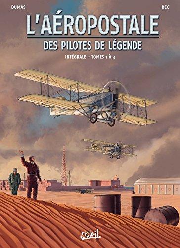 Aropostale - Des Pilotes de lgende Intgrale T01 - T01  T03