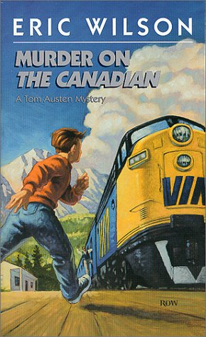 Murder on the Canadian: A Tom Austen Mystery (Tom Austen Mysteries) por Eric Wilson