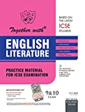 Together with ICSE Practice Material for Class 9 & 10 English Literature for 2019 Examination