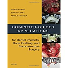 Computer-Guided Applications for Dental Implants, Bone Grafting, and Reconstructive Surgery (adapted translation), 1e