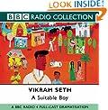 A Suitable Boy: BBC Radio 4 Full-cast Dramatisation (Radio Collection)