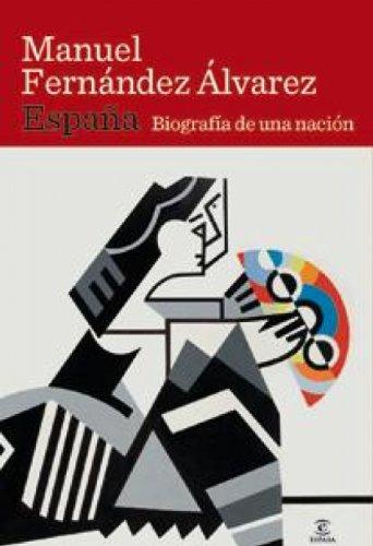 Descargar Libro España. Biografía de una nación de Manuel Fernández Álvarez