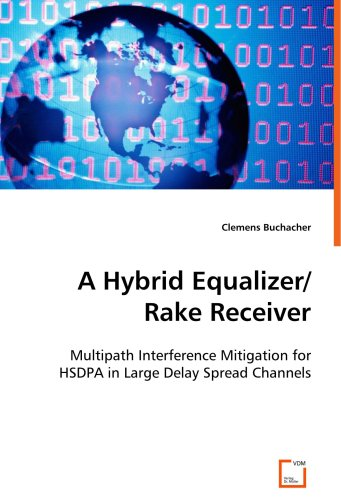A Hybrid Equalizer/Rake Receiver: Multipath Interference Mitigation for HSDPA in Large Delay Spread Channels (Equalizer Receiver)