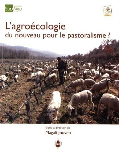 L'agroécologie, du nouveau pour le pastoralisme ? par Magali Jouven