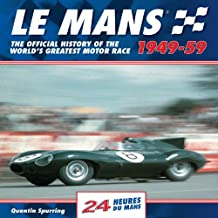 Le Mans 24 Hours: The Official History of the World's Greatest Motor Race 1949-59