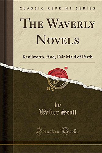 the-waverly-novels-kenilworth-and-fair-maid-of-perth-classic-reprint