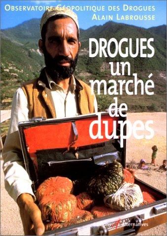 Drogues un marché de dupes par A. Labrousse