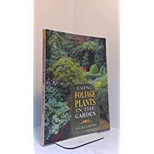 Using Foliage Plants in the Garden