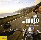 Image de Las Mejores Rutas En Moto Por La Península. España, Pirineos Y Portugal (Inspiración Viajera)