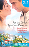 For the Greek Tycoon's Pleasure: The Greek's Pregnant Lover / The Greek Tycoon's Achilles Heel / The Kristallis Baby (Mills & Boon By Request)