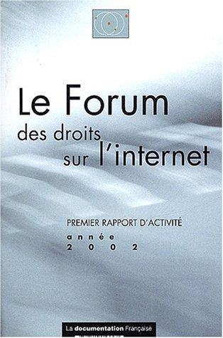 Le Forum des droits sur l'internet. Premier rapport d'activité, année 2002