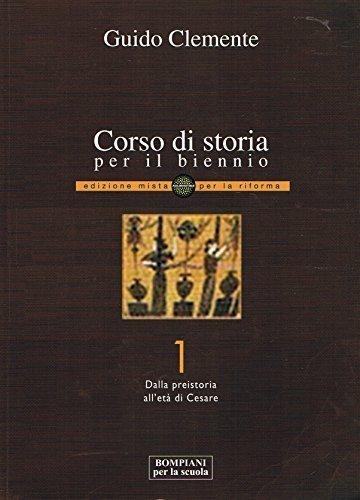 Corso di storia per il biennio 1 - Dalla preistoria all'et di Cesare