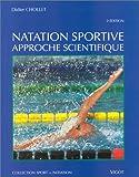 NATATION SPORTIVE. Approche scientifique, 2ème édition