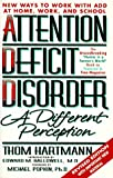 Attention Deficit Disorder: A Different Perception Second Edition