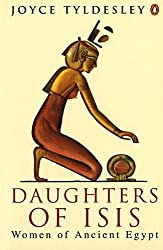Daughters of Isis: Women of Ancient Egypt (Penguin History) by Joyce Tyldesley (1995-03-30)