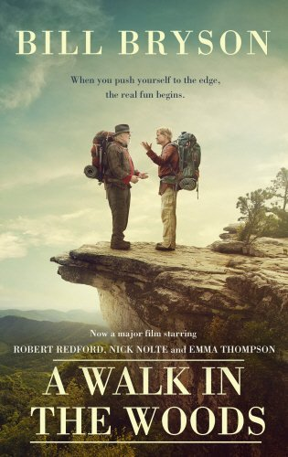 A Walk In The Woods: The World's Funniest Travel Writer Takes a Hike by Bill Bryson (2015-07-30)