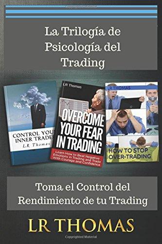 La Trilogia de Psicologia del Trading: Toma el Control del Rendimiento de tu Trading