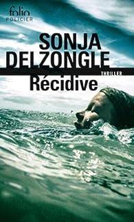 Récidive par Sonja Delzongle