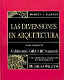Las Dimensiones En Arquitectura/Architectural Graphic Standards