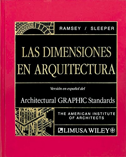 Las Dimensiones En Arquitectura / Architectural Graphic Standards