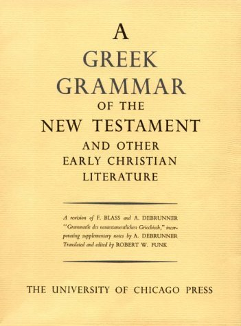 A Greek grammar of the New Testament and other early Christian literature