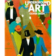 Underground Art: London Transport Posters 1908-1988: Written by Oliver Green, 1999 Edition, (New edition) Publisher: Laurence King Publishing [Paperback]