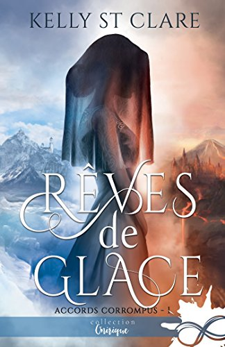 Rêves de Glace: Les accords corrompus, T1 par [Clare, Kelly St.]