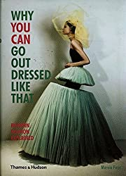 Why You Can Go Out Dressed Like That: Modern Fashion Explained by Marnie Fogg (2014-09-01)